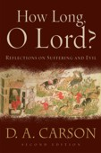 How Long, O Lord?  Reflections on Suffering and Evil