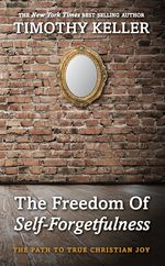 The Freedom of Self–Forgetfulness: The Path to True Christian Joy